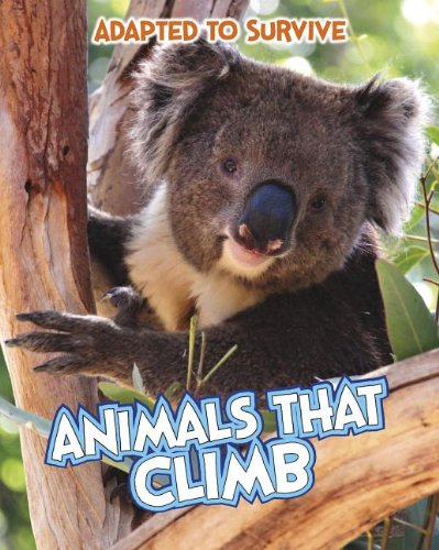 9781410961556: Adapted to Survive: Animals that Climb