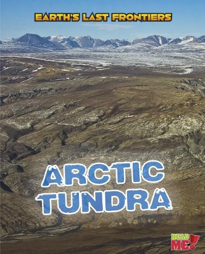 9781410961822: Arctic Tundra (Earth's Last Frontiers)