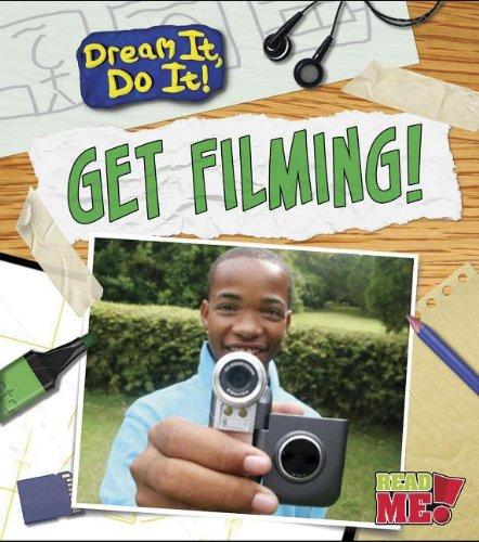 9781410962706: Get Filming! (Dream It, Do It!)