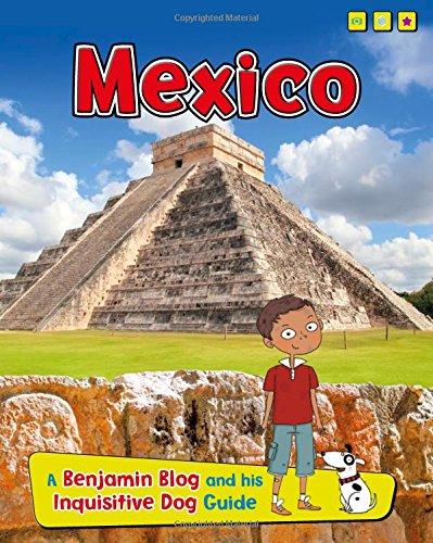 Mexico: A Benjamin Blog and His Inquisitive Dog Guide (Read Me!): Ganeri, Anita