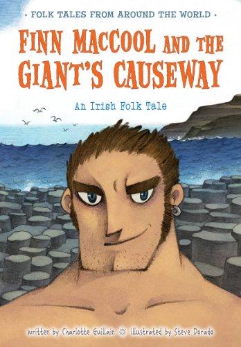 Finn MacCool and the Giant's Causeway: An Irish Folk Tale (Folk Tales From Around the World): ...