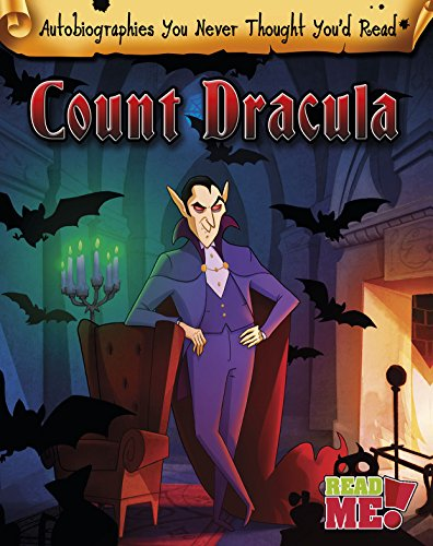Count Dracula (Autobiographies You Never Thought You'd Read!): Chambers, Catherine