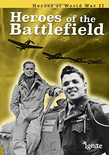 Heroes of the Battlefield (Heroes of World War II): Williams, Brian
