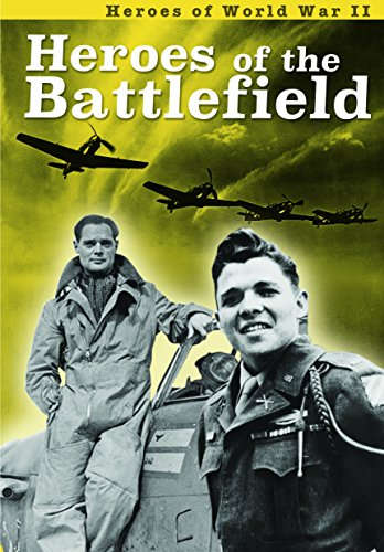 Heroes of the Battlefield (Ignite: Heroes of World War II): Williams, Brian