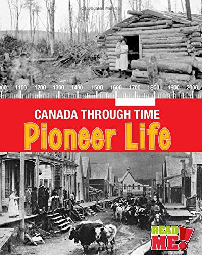 Pioneer Life (Canada Through Time): Kathleen Corrigan