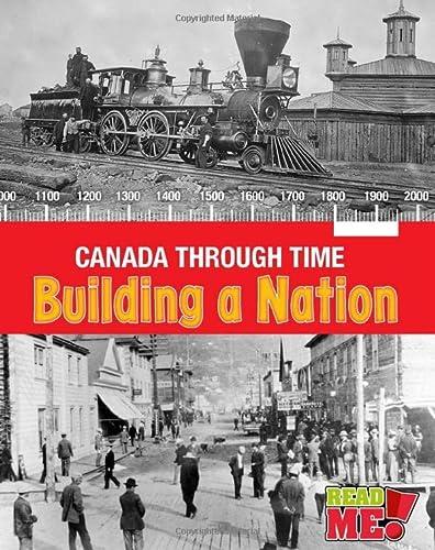 9781410981257: Building a Nation (Canada Through Time)