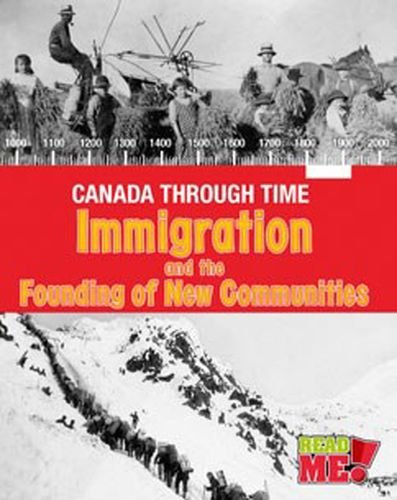 9781410981264: Immigration and the Founding of New Communities (Canada Through Time)