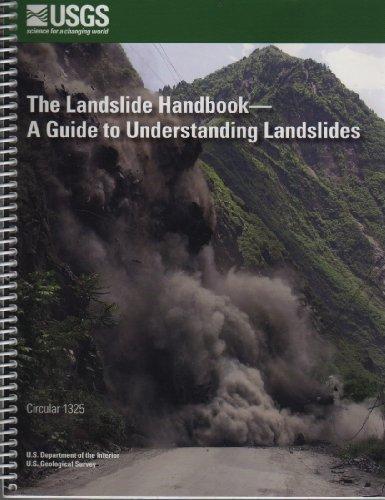 The Landslide Handbook-a Guide to Understanding Landslides: Lynn M. Highland, United States ...