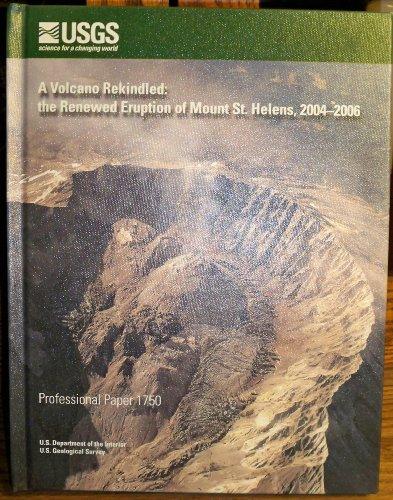 A Volcano Rekindled: the Renewed Eruption of: Geological Survey (U.S.),