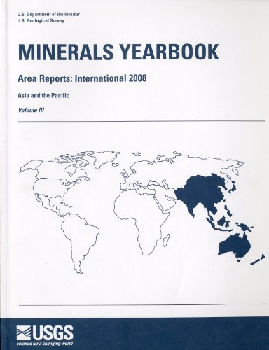 Minerals Yearbook, 2008, V. 3, Area Reports, International, Asia and the Pacific (Minerals Yearbook...