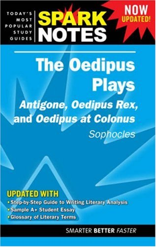 "9781411403604: Oedipus Plays: Antigone, Oedipus Rex, and Oedipus at Colonus by Sophocles, The: ""Antigone"", ""Oedipus Rex"", ""Oedipus at Colonus"" (SparkNotes Literature Guide)"