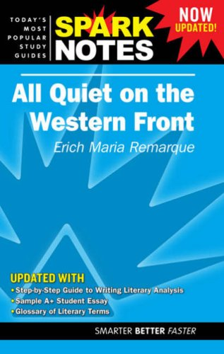 Spark Notes: All Quiet on the Western: Erich Maria Remarque