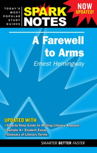 "A ""Farewell to Arms"" (SparkNotes Literature Guide): Hemingway, Ernest"