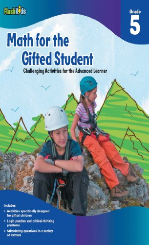 Math for the Gifted Student, Grade 5: Challenging Activities for the Advanced Learner: Denega, ...