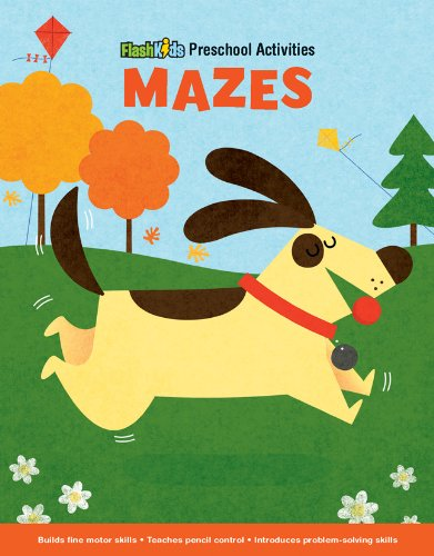 Mazes (Flash Kids Preschool Activity Books): Flash Kids Editors; Mack, Steve
