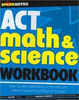 ACT Math & Science Workbook (SparkNotes Test: SparkNotes Editors