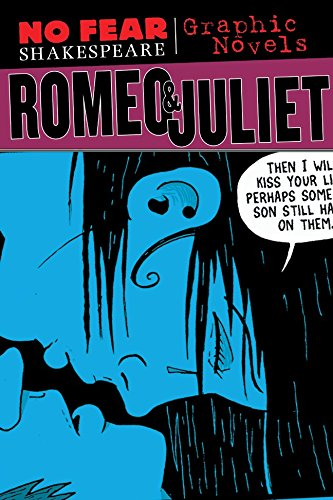 Romeo and Juliet (No Fear Shakespeare Graphic Novels) (Volume 3) (No Fear Shakespeare Illustrated)