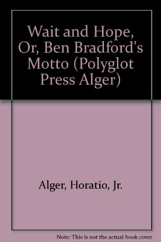 Wait And Hope: Alger, Jr., Horatio