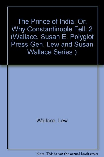 The Prince of India: Or, Why Constantinople: Wallace, Lew