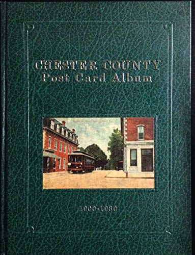 9781411599918: Chester County Post Card Album, 1900-1930: A Collection Of Nostalgic Post Cards Recalling Chester County In The Early Twentieth Century