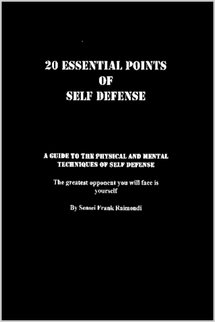 9781411602878: 20 Essential Points of Self Defense: A Guide to the Physical and Mental Techniques of Self Defense: The Greatest Opponent You Will Face is Yourself