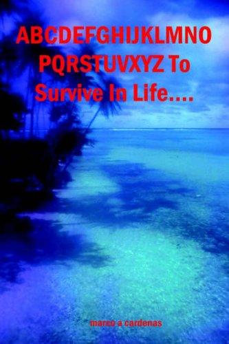 9781411603950: Abcdefghijklmnopqrstuvwxyz to Survive in Life...