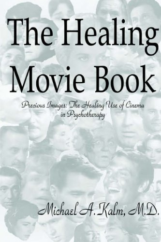 9781411604698: The Healing Movie Book (Precious Images: The Healing Use of Cinema in Psychotherapy)