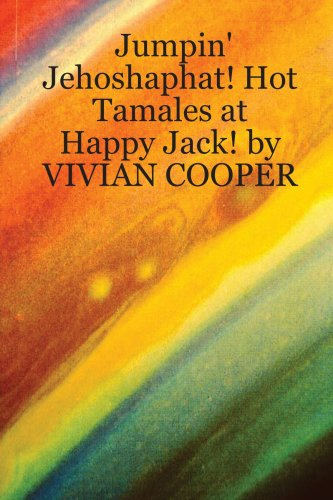 Jumpin Jehoshaphat Hot Tamales at Happy Jack by VIVIAN COOPER: Vivian Cooper