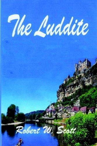 The Luddite: Robert Scott