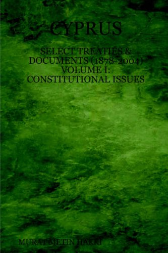9781411605329: Cyprus: Select Treaties and Documents (1878-2004) Volume I: Constitutional Issues