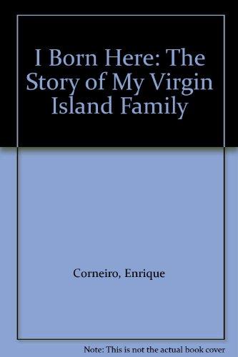 9781411605664: I Born Here: The Story of My Virgin Island Family