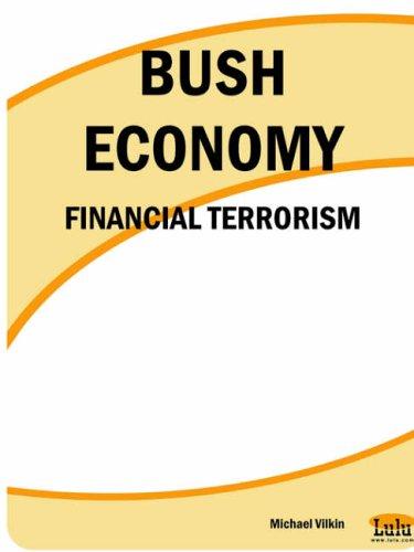 BUSH ECONOMY FINANCIAL TERRORISM