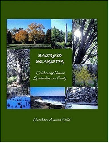 9781411608283: Sacred Seasons: Celebrating Nature Spirituality as a Family