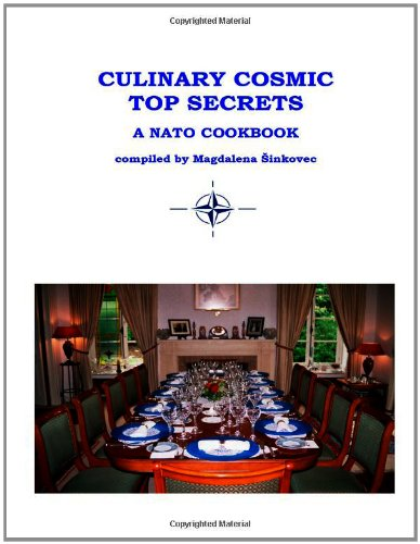 Culinary cosmic top secrets a nato cookbook: Sinkovec, Magdalena