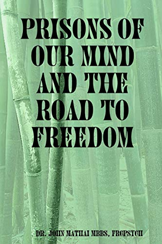 9781411608597: Prisons of Our Mind and the Road to Freedom