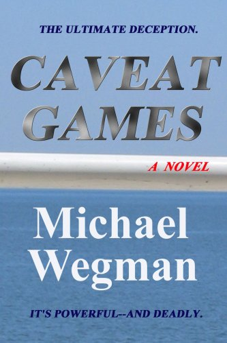 CAVEAT GAMES: Michael Wegman