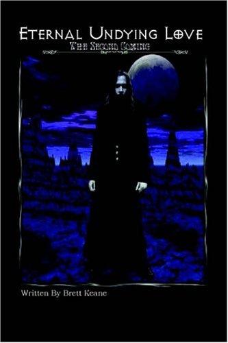 Eternal Undying Love 2-The Second Coming: Keane, Brett