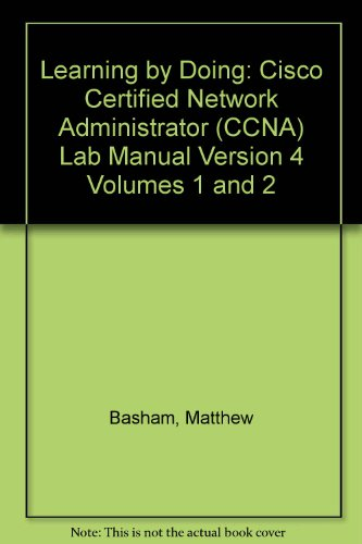 9781411610514: Learning by Doing: Cisco Certified Network Administrator (CCNA) Lab Manual Version 4 Volumes 1 and 2