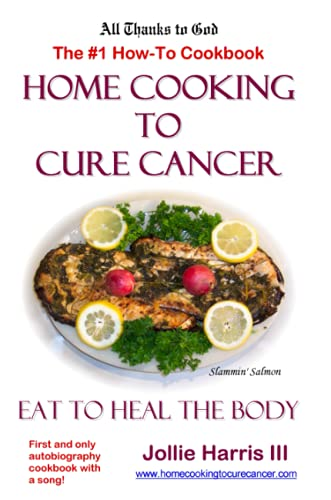 9781411610651: Home Cooking to Cure Cancer