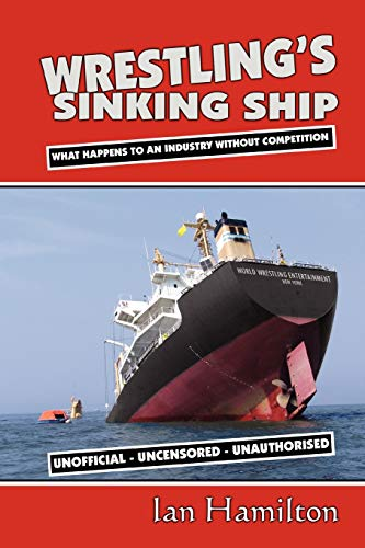 9781411612105: Wrestling's Sinking Ship: What Happens To An Industry Without Competition