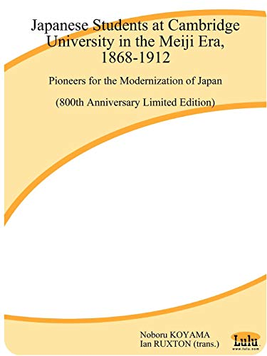 9781411612563: Japanese Students at Cambridge University in the Meiji Era, 1868-1912: Pioneers for the Modernization of Japan