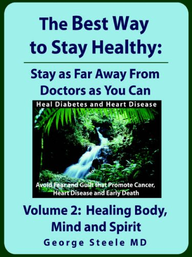 9781411613522: The Best Way to Stay Healthy; Volume 2: Healing Body, Mind and Spirit