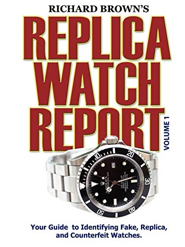 9781411614024: Richard Brown's Replica Watch Report: Volume 1