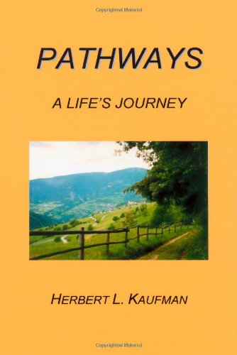 PATHWAYS: A Life's Journey: Herbert Kaufman