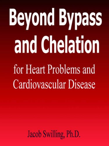 9781411616523: Beyond Bypass and Chelation for Heart Problems and Cardiovascular Disease