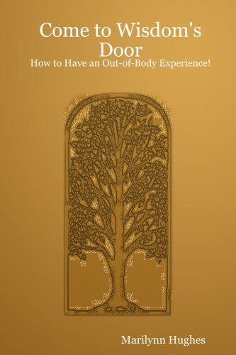 9781411617278: Come to Wisdom's Door: How to Have an Out-of-Body Experience!