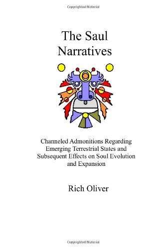 The Saul Narratives: Channeled Admonitions Regarding Emerging Terrestrial States and Subsequent ...