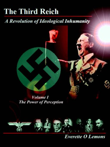 9781411619326: 1: The Third Reich, a Revolution of Ideological Inhumanity, Volume I: The Power of Perception