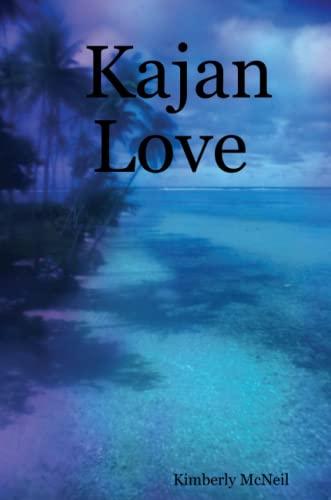 Kajan Love (Paperback): Kimberly McNeil