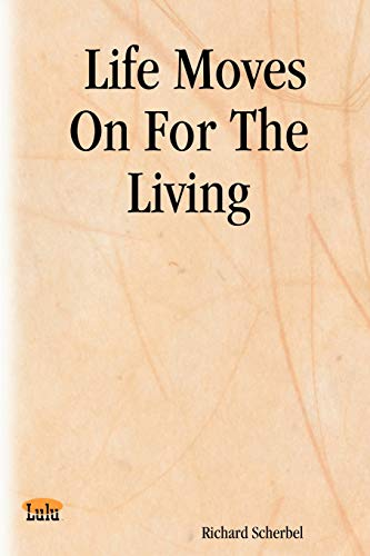 9781411620094: Life Moves On For The Living